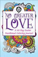No Greater Love-A 40-Day Devotional Coloring Journal