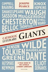 Catholic Literary Giants: A Field  Guide to the Catholic Literary Landscape
