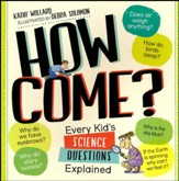 How Come?: Every Kids Science Questions