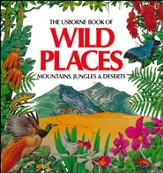 Wild Places (Mountains, Jungles and Deserts)