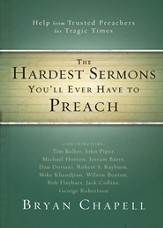 The Hardest Sermons You'll Ever Have to Preach: Help from Trusted Preachers for Tragic Times - eBook