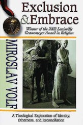 Exclusion and Embrace: A Theological Exploration of Identity, Otherness, and Reconciliation - eBook