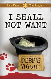 I Shall Not Want: Psalm 23 Mysteries Book Two - eBook