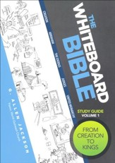 The Whiteboard Bible, Volume #1: Creation To Kings - Study Guide