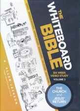 The Whiteboard Bible, Volume #3: The Church and Jesus'  Return - DVD