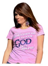 I Will Strengthen You, I Am Your God, Ladies Shirt, Pink, Large