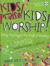 Kids Praise! Kids Worship!: Song Packages for Kids Worship