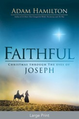 Faithful: Christmas Through the Eyes of Joseph [Large Print]