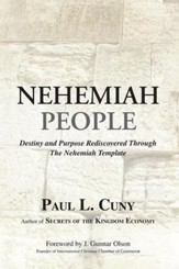 Nehemiah People: Destiny and Purpose Rediscovered Through the Nehemiah Template