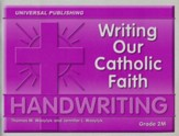 Writing Our Catholic Faith: Manuscript, Grade 2M