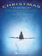 Christmas Tidings: 10 Carol Settings By John Leavitt Piano Solo