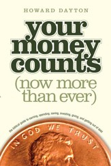 Your Money Counts: The Biblical Guide to Earning, Spending, Saving, Investing, Giving, and Getting Out of Debt - eBook