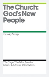 The Church: God's New People: Gospel Coalition Booklets -eBook