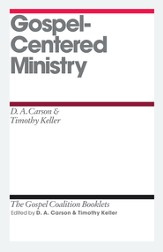 Gospel-Centered Ministry: Gospel Coalition Booklets -eBooks