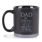 Dad, Be Strong In the Lord Mug