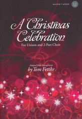 A Christmas Celebration: For Unison and 2-Part Choir
