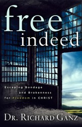 Free Indeed: Escaping Bondage and Brokenness for Freedom in Christ - eBook