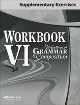 Abeka Workbook VI for Handbook of Grammar & Composition  Supplementary Exercises
