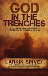 God in the Trenches: A History of How God Defends Freedom When American Is at War - eBook
