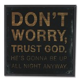 Don't Worry, Trust God Wood Box Print