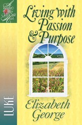 Living with Passion and Purpose: Luke - eBook
