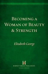 Becoming a Woman of Beauty And Strength: Esther - eBook