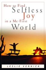 How to Find Selfless Joy in a Me-First World - eBook