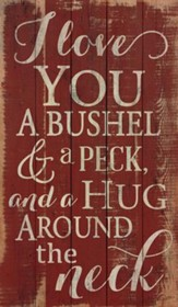 I Love You, A Bushel and A Peck, Pallet Wall Art