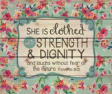 She Is Clothed With Strength & Dignity Wall Art