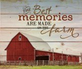 The Best Memories Are Made On the Farm, Pallet Wall Art