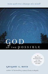 God of the Possible: A Biblical Introduction to the Open View of God - eBook