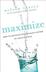 Maximize: How to Develop Extravagant Givers in Your Church - eBook
