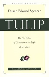 Tulip: The Five Points of Calvinism in the Light of Scripture - eBook