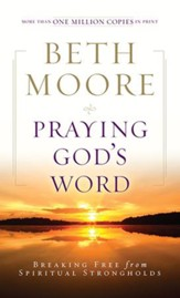 Praying God's Word: Breaking Free from Spiritual Strongholds - eBook