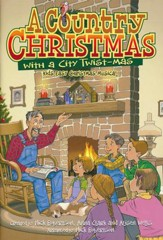 A Country Christmas with a City Twist-mas Kids Easy Christmas Musical (Choral Book)