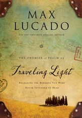 Traveling Light: Releasing the Burdens You Were Never Intended to Bear - eBook