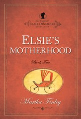 Elsie's Motherhood - eBook