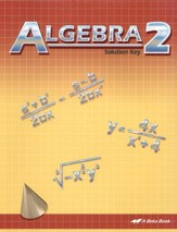 Abeka Algebra 2 Solution Key (2013  Version)
