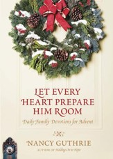 Let Every Heart Prepare Him Room: Daily Family Devotions for Advent - eBook