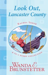Rachel Yoder Story Collection 1-Look Out, Lancaster County!: Four Stories in One - eBook