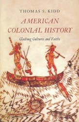 American Colonial History: Clashing Cultures and Faiths