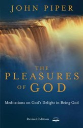 The Pleasures of God: Meditations on God's Delight in Being God - eBook