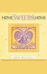 Home Sweeter Home: Creating A Haven Of Simplicity And Spirit - eBook