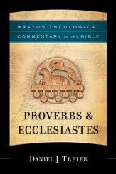 Proverbs & Ecclesiastes (Brazos Theological Commentary) -eBook