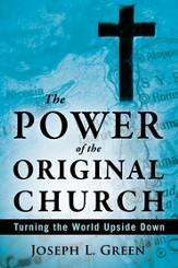 The Power of the Original Church: Turning the World Upside Down - eBook