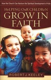 Helping Our Children Grow in Faith: How the Church Can Nurture the Spiritual Development of Kids - eBook