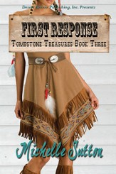 Tombstone Treasures Book Three First Response - eBook