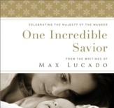 One Incredible Savior: Celebrating the Majesty of the Manger - eBook