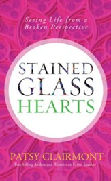 Stained Glass Hearts: Seeing Life from a Broken Perspective - eBook