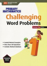 Challenging Word Problems in Primary Mathematics 1 Common Core Edition